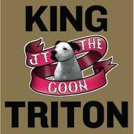JT The Goon - King Triton