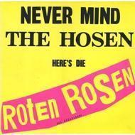 Die Roten Rosen - Never Mind The Hosen - Here's Die Roten Rosen