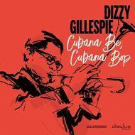 Dizzy Gillespie - Cubana Be, Cubana Bop