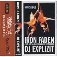 Iron Faden / DJ Explizit - Orchidee