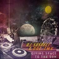 DJ Suspect & Doc TMK - Giving Space To The Sun