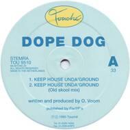 Dope Dog - Keep House Unda'Ground