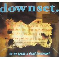 downset. - Do We Speak A Dead Language?