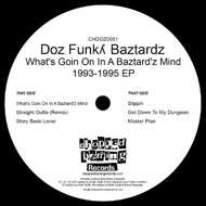 Doz Funky Baztardz - What's Goin On In A Baztard'z Mind 1993-1995 EP