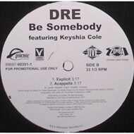 Dre - Be Somebody