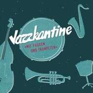 Jazzkantine - Mit Pauken und Trompeten