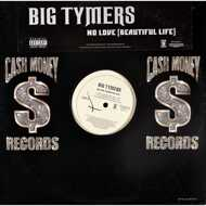 Big Tymers - No Love (Beautiful Life)