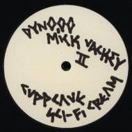 Dynooo / Cupp Cave  - Mick Vackey ll / Sci-Fi Cream