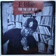 E-Blaze - For The Luv' Of It - It Never Stops! Vol. 3 (Black Vinyl)