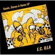 E.C. Illa - Seeds, Stems & Gems LP / Live from the ILL
