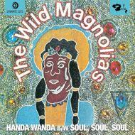 The Wild Magnolias - Handa Wanda / (Somebody Got) Soul Soul Soul