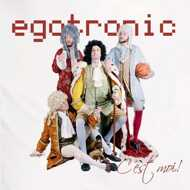Egotronic - C'est Moi!