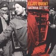 Eljot Quent - Batman Ist Tot