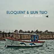 Eloquent & Wun Two - Jazz Auf Gleich (Deluxe Edition)