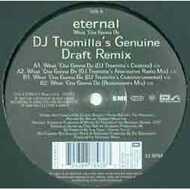 Eternal - What 'Cha Gonna Do (Remixes)