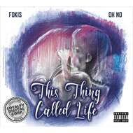 Fokis x Oh No - This Thing Called Life