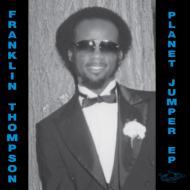 Franklin Thompson - Planet Jumper EP