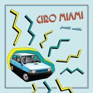 Fratelli Malibu - Ciro Miami