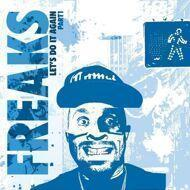Freaks - Let's Do It Again (Part 1)