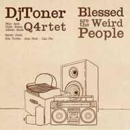 DJ Toner Q4rtet - Blessed Are The Weird People (VinDig Exclusive)