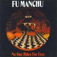 Fu Manchu - No One Rides For Free