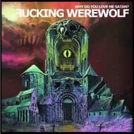 Fucking Werewolf Asso - WHY DO YOU LOVE ME SATAN?