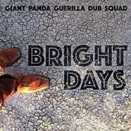 Giant Panda Guerilla Dub Squad - Bright Days