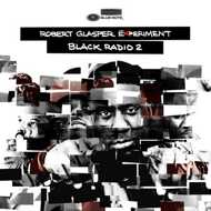 Robert Glasper Experiment - Black Radio Volume 2
