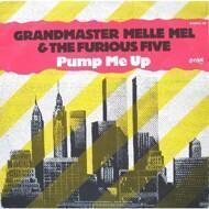 Grandmaster Melle Mel & The Furious Five - Pump Me Up