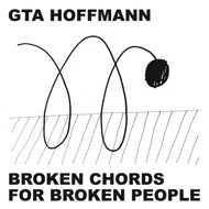 GTA Hoffmann - Broken Chords For Broken People