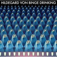 Hildegard Von Binge Drinking - Hildegard Von Binge Drinking
