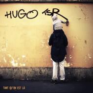 Hugo TSR - Tant Qu'on Est Là