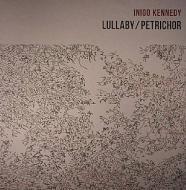 Inigo Kennedy - Lullaby / Petrichor