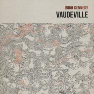 Inigo Kennedy - Vaudeville