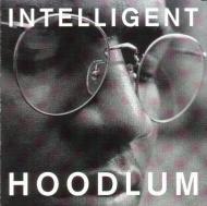 Intelligent Hoodlum  - Intelligent Hoodlum