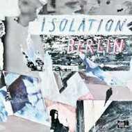 Isolation Berlin - Berliner Schule / Protopop