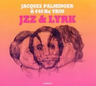 Jacques Palminger & 440 Hz Trio  - Jzz & Lyrk