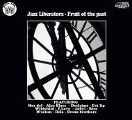 Jazz Liberatorz - Fruit Of The Past (VinDig Exclusive)