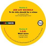 Jeb Loy Nichols / LSK - To Be Rich Should Be A Crime / Want More
