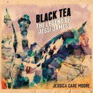 Jessica Care Moore - Black Tea: The Legend Of Jessi James