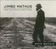 Jimbo Mathus & The Tri-State Coalition - White Buffalo