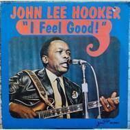 John Lee Hooker - I Feel Good!