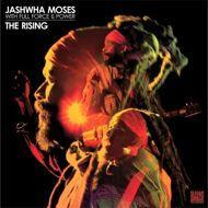 Jashwha Moses (With Full Force & Power) - The Rising