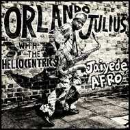 Orlando Julius & The Heliocentrics - Jaiyede Afro