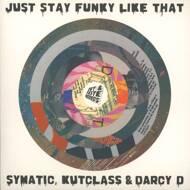 Darcy D, DJ Symatic & Kutclass - Just Stay Funky Like That