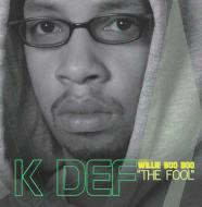 """K-Def (Presents) - Willie Boo Boo """"The Fool"""""""