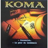 Koma - Connexion / La Peur Du Lendemain