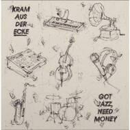 Kram aus der Ecke - Got Jazz, Need Money