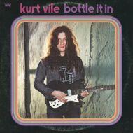 Kurt Vile - Bottle It In