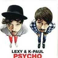 Lexy & K-Paul - Psycho
